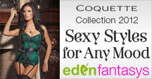 Coquette Collection at EdenFantasys. Find Sexy Styles for Any Mood!